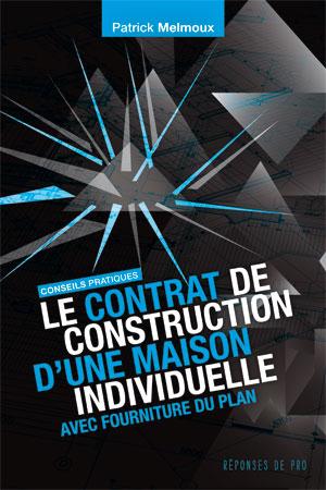 Le contrat de construction d'une maison individuelle avec fourniture du plan
